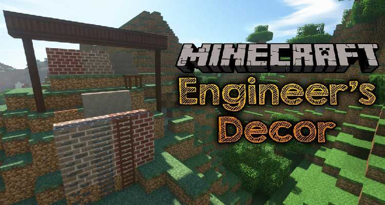 Engineer's Decor Mod 1.15.1