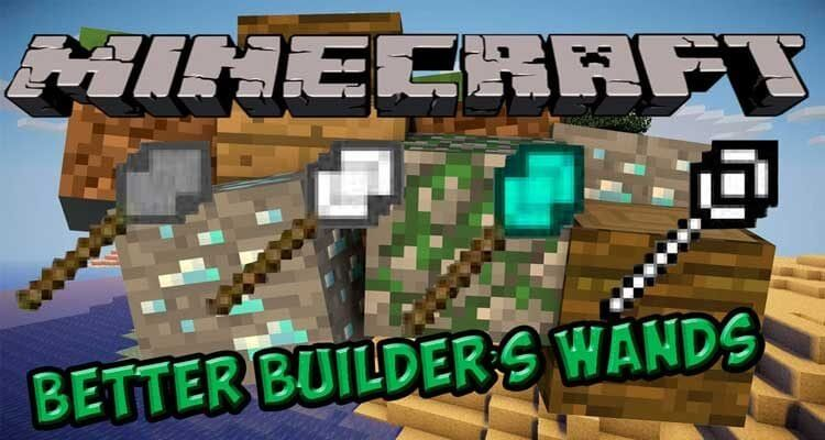 Better Builder's Wands Mod 1.12.2/1.11.2 – Easy Building