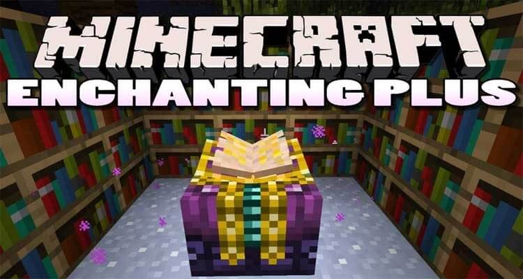 Enchanting Plus Mod 1.12.2/1.10.2 – Better Enchantments