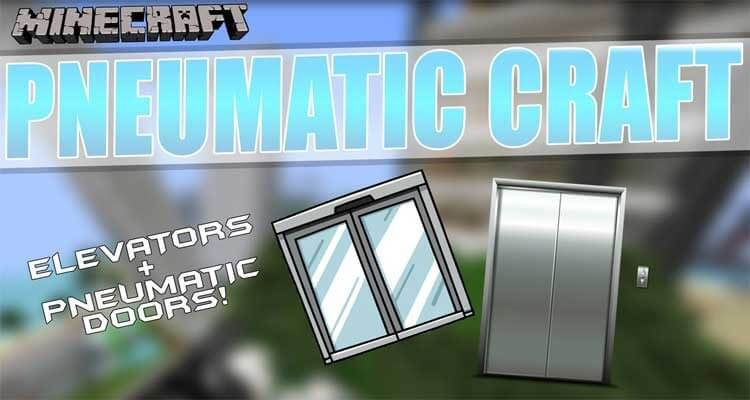 PneumaticCraft Mod 1.12.2/1.7.10 – Elevators, Pneumatic Doors