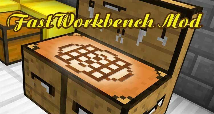FastWorkbench Mod 1.15.2/1.14.4/1.12.2