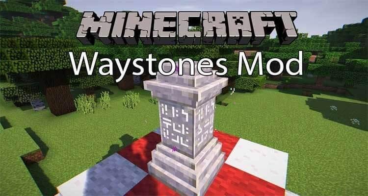 Waystones Mod 1.15.2/1.14.4/1.12.2