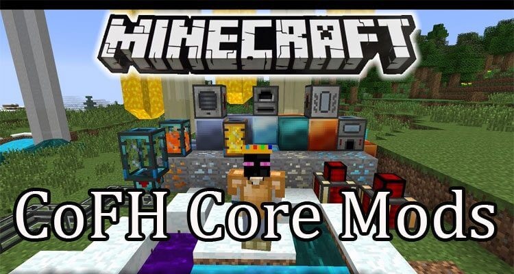 CoFH Core Mod 1.16.4/1.12.2/1.7.10