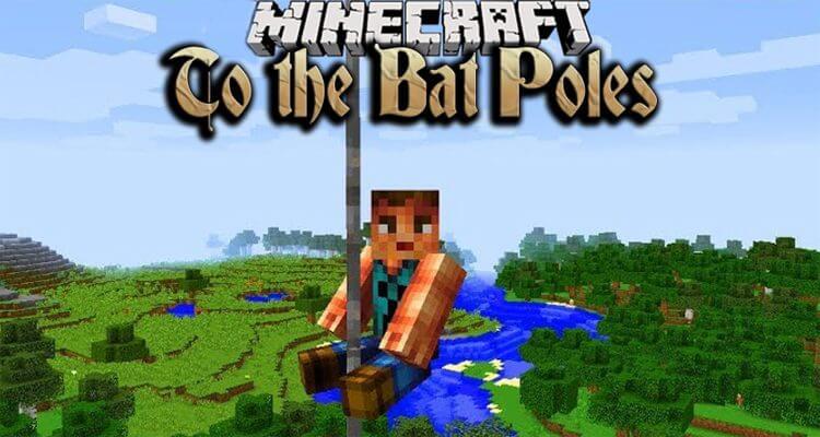 """To the Bat Poles!"" Mod 1.16.2/1.15.2/1.12.2"