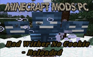 Bad Wither No Cookie – Reloaded Mod 1.16.2/1.15.2/1.12.2