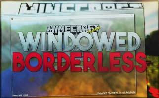 Borderless Window Mod 1.16.2/1.15.2/1.14.4