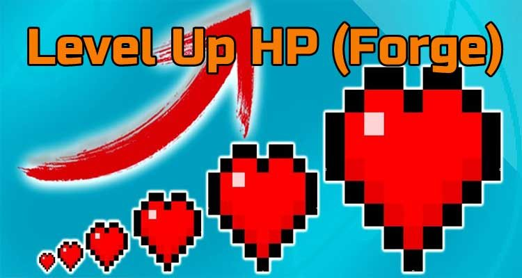 Level Up HP (Forge) Mod 1.15.2/1.14.4/1.12.2