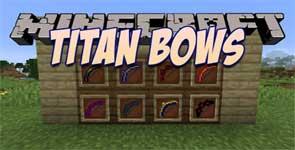 Alfredo's Titan Bows Mod 1.15.2/1.14.4/1.12.2