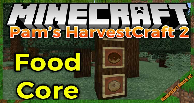 Pam's HarvestCraft 2 - Food Core