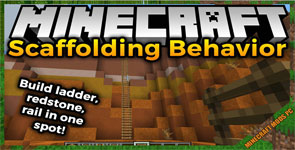 Scaffolding behavior Mod 1.16.4/1.15.2/1.14.4