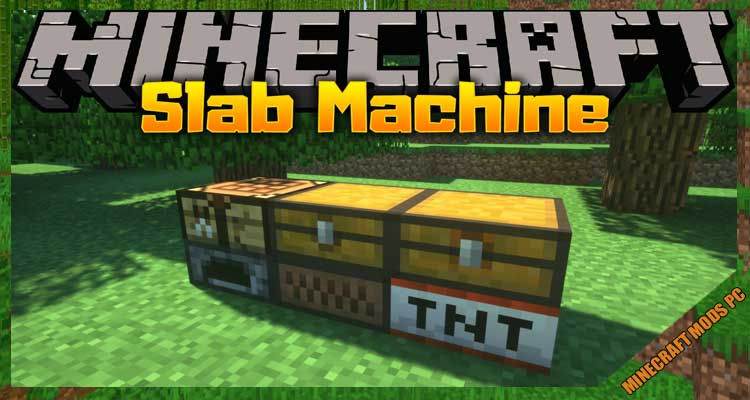 Slab Machines
