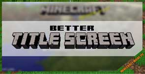 Better Title Screen Mod 1.16.4/1.15.2/1.12.2