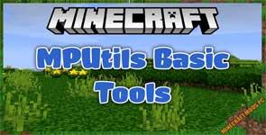 MPUtils Basic Tools Mod 1.12.2/1.10.2/1.7.10