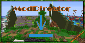 ModDirector Mod 1.12.2/1.10.2/1.7.10