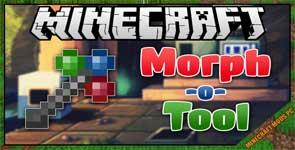 Morph-o-Tool Mod 1.16.5/1.15.2/1.12.2