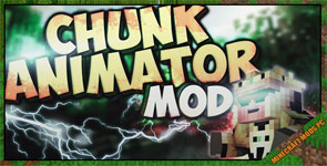 Chunk Animator Mod 1.12.2/1.11.2/1.10.2