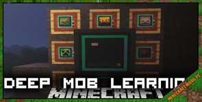 Deep Mob Learning Mod 1.12.2
