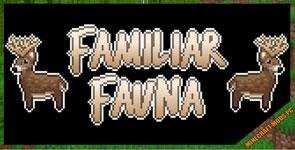 Familiar Fauna Mod 1.12.2