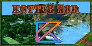Kottle Mod 1.15.2/1.14.4/1.13.2