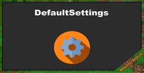 DefaultSettings Mod 1.16.5/1.15.2/1.12.2