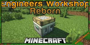 Engineers Workshop Reborn Mod 1.12.2