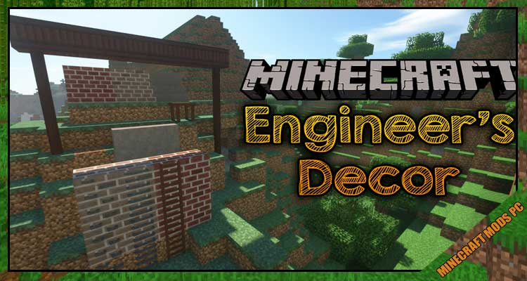 Engineer's Decor Mod 1.16.5/1.15.2/1.12.2