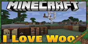 I Like Wood Mod 1.16.5/1.15.2/1.14.4