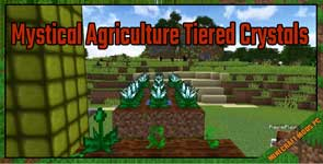 Mystical Agriculture Tiered Crystals Mod 1.16.5/1.12.2