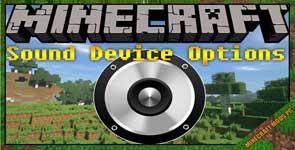 Sound Device Options Mod 1.17.1/1.16.5/1.12.2