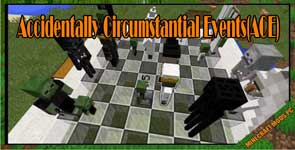 Accidentally Circumstantial Events(ACE) Mod 1.7.10