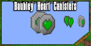 Baubley Heart Canisters Mod 1.16.5/1.12.2