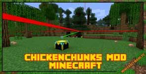 ChickenChunks Mod 1.7.10/1.6.4/1.5.2