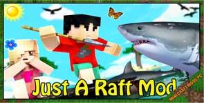 Just A Raft Mod 1.17.1/1.16.5/1.12.2