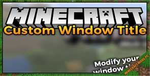 Custom Window Title Mod 1.16.5/1.15.2/1.12.2