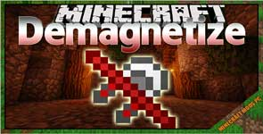 Demagnetize Mod 1.16.5/1.15.2/1.12.2