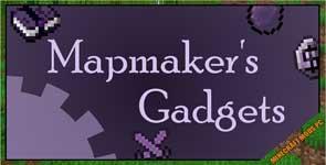 Mapmaker's Gadgets Mod 1.12.2