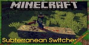 Subterranean Switcheroo Mod 1.12.2