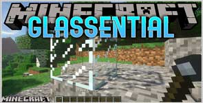 Glassential [Forge/Fabric] Mod 1.17.1/1.16.5/1.15.2