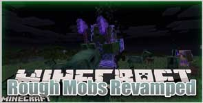 Rough Mobs Revamped (Forge) Mod 1.12.2